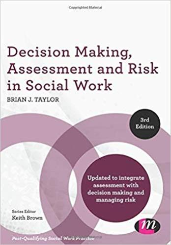 Decision Making, Assessment and Risk in Social Work (Post-Qualifying Social Work Practice Series)